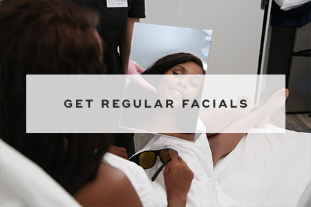 5. Get regular facials