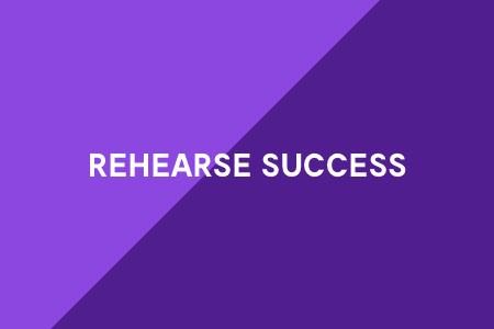 5. Rehearse success
