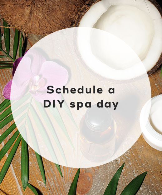 5. Schedule a DIY spa day