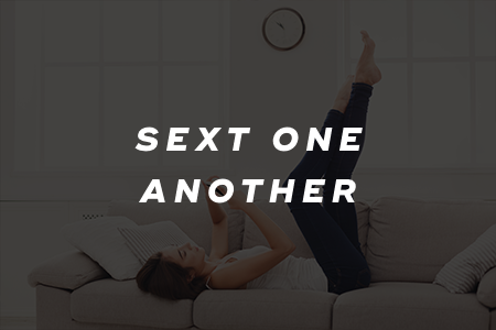 5. Sext one another