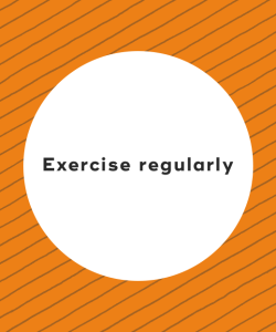 5. Exercise regularly