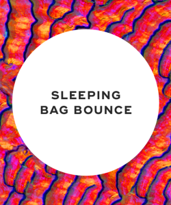 Sleeping bag bounce