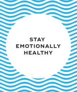 Stay emotionally healthy