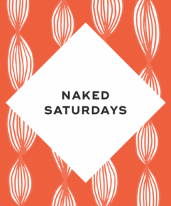 Naked Saturdays