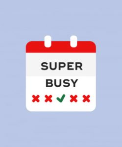 You're super busy