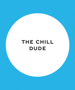 The chill dude