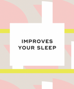 5. It improves your sleep