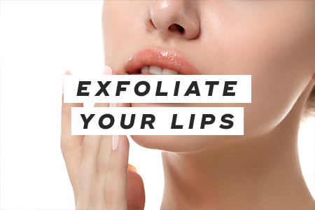 6. Exfoliate your lips