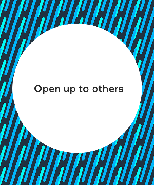 6. Open up to others