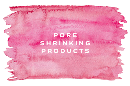 6. Pore shrinking products