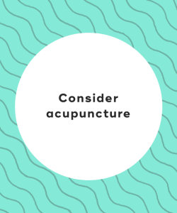 6. Consider acupuncture