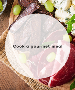 6. Cook a gourmet meal