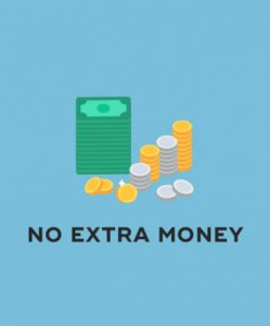 You don't have extra money