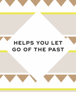 7. It helps you let go of the past
