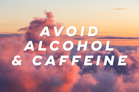 7. Avoid alcohol and caffeine