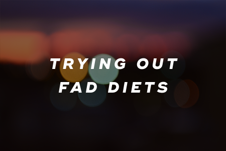 7. Trying out fad diets