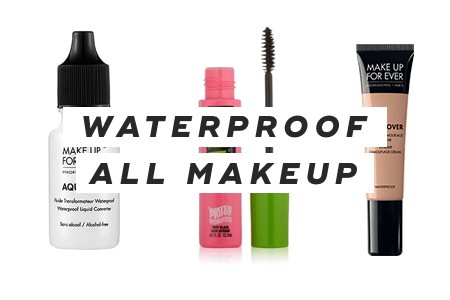 7. Waterproof all makeup