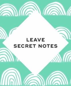 Leave secret notes