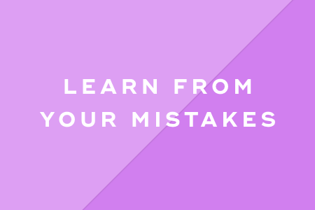 8. Learn from your mistakes
