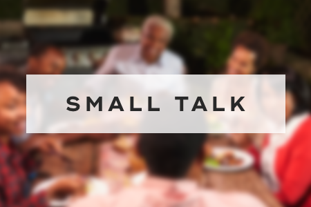 8. Make small talk