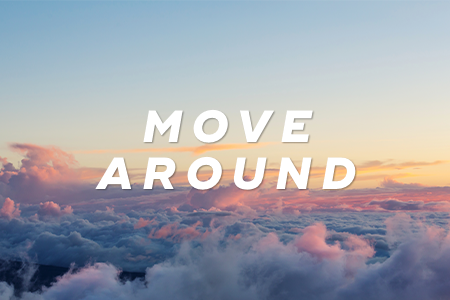 8. Move around