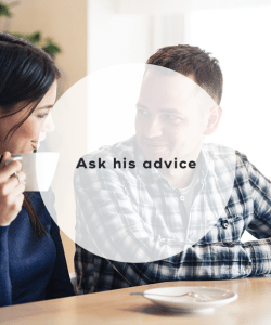 Ask his advice