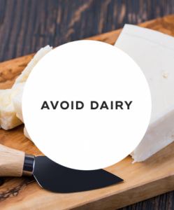 Avoid dairy products