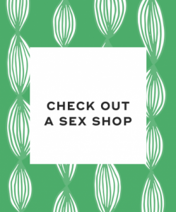 Check out a sex shop