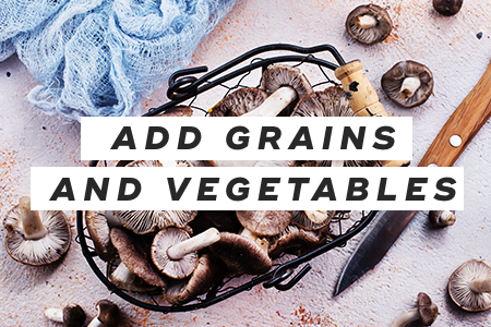 9. Add grains and vegetables to dishes