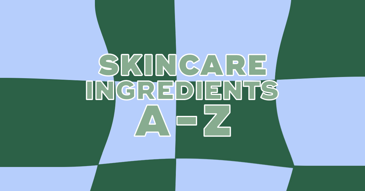 Beauty Glossary- Skin Care from A to Z