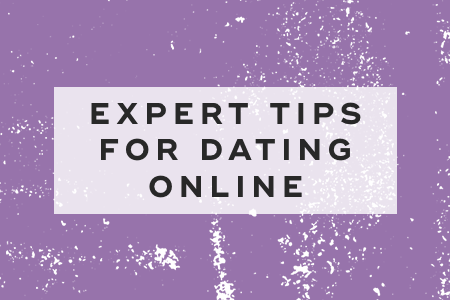 Expert tips for dating online