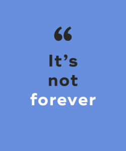 it's not forever