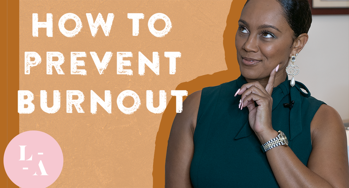 A Professional Life Coach On 3 Ways to Prevent Burnout