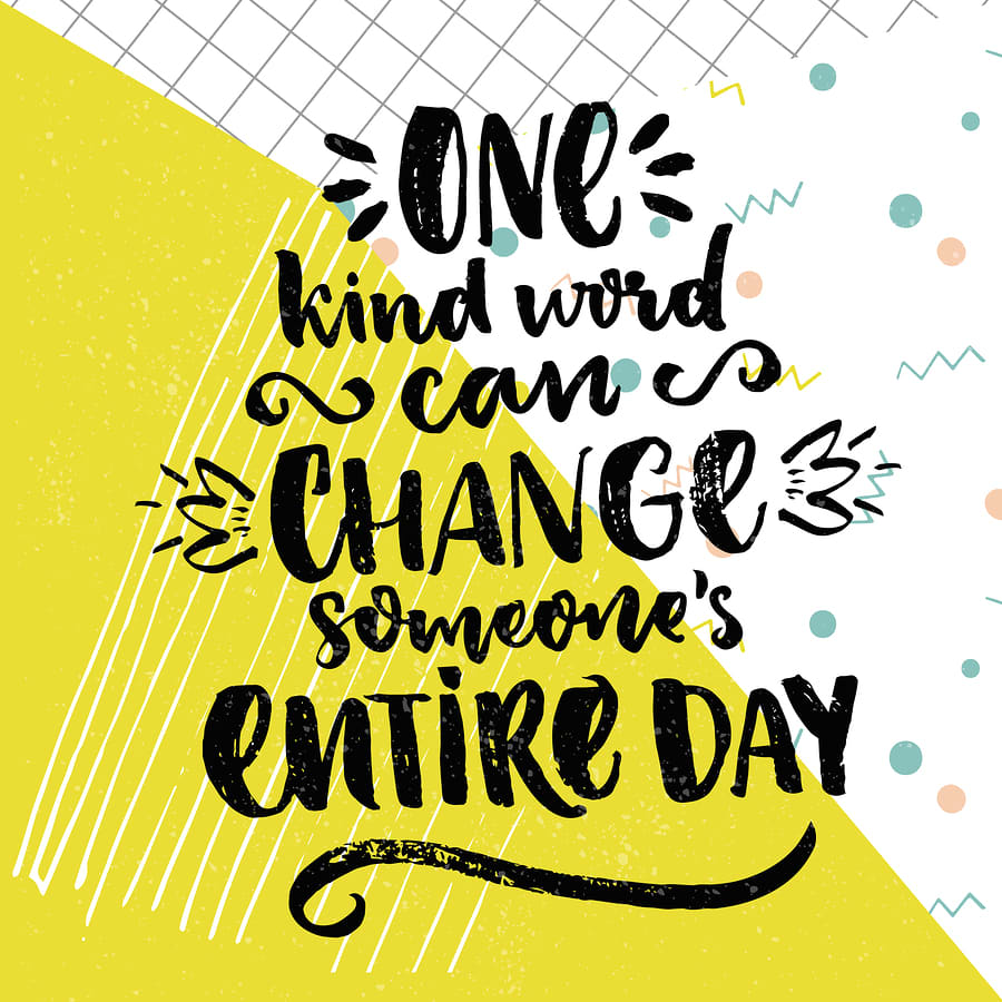 one kind work will change your day